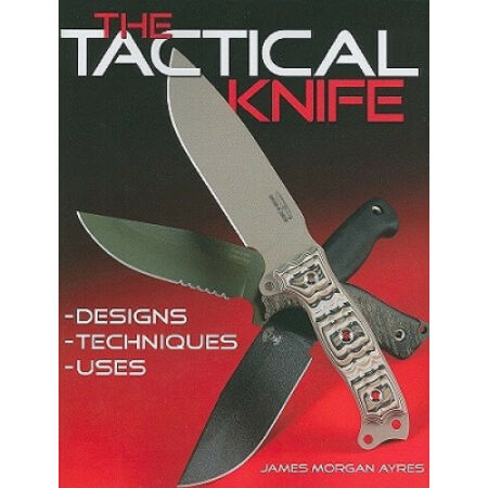 img-The Tactical Knife: Designs, Techniques, Uses by James Morgan Ayres