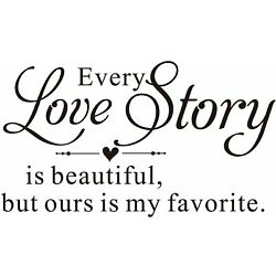 Every Love Story is Beautiful Words Phrases Vinyl Wall Decal Sticker Home Decor