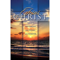 Bulletin-Jesus Christ The Same Yesterday And Today And Tomorrow (Pack Of 100)