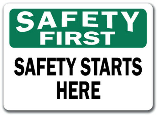 Safety First Sign Safety Starts Here 10 Quot X 14 Quot Osha