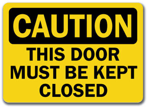 Caution Sign This Door Must Be Kept Closed 10 Quot X 14
