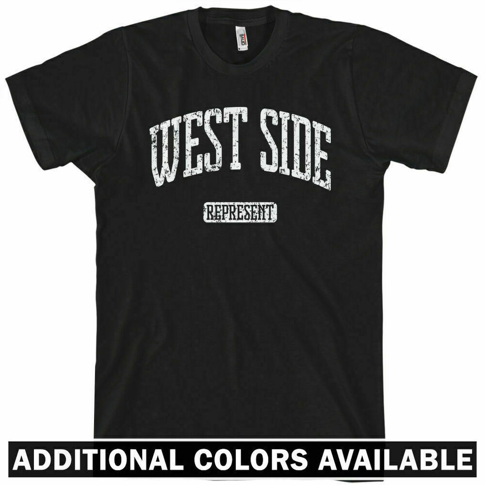 West Side Represent T Shirt Chicago New York Los Angeles