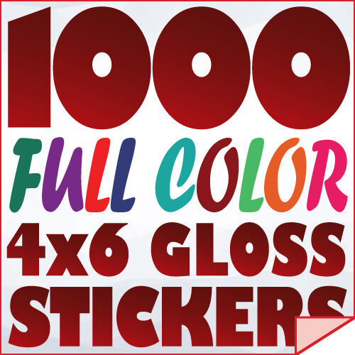 1000 Full Color Custom 4x6 STICKERS On 70Lb Label Printing