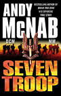 Seven Troop by Andy McNab (Paperback, 2009)