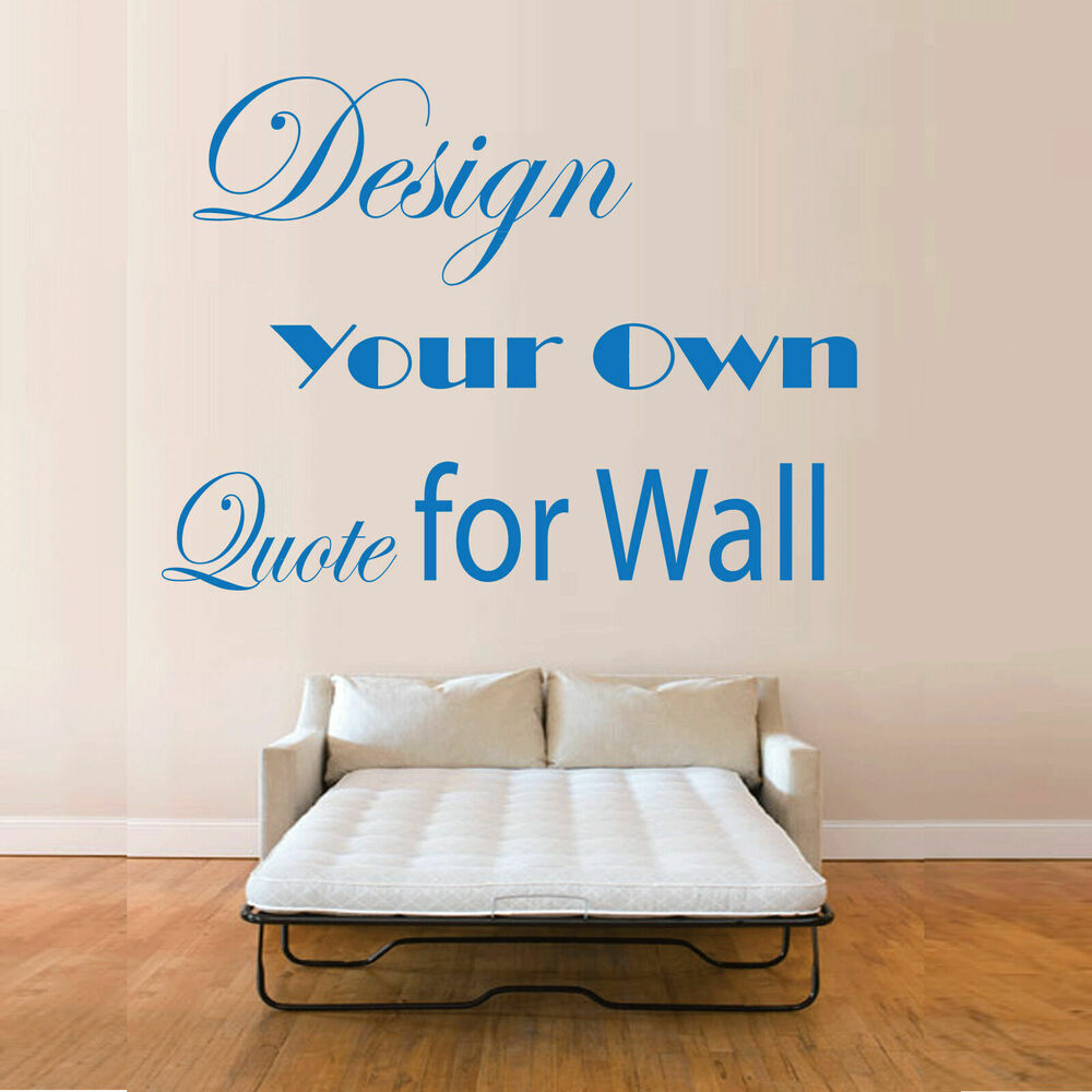 Vinyl wall art make your own quote mural stickers for Create wall mural