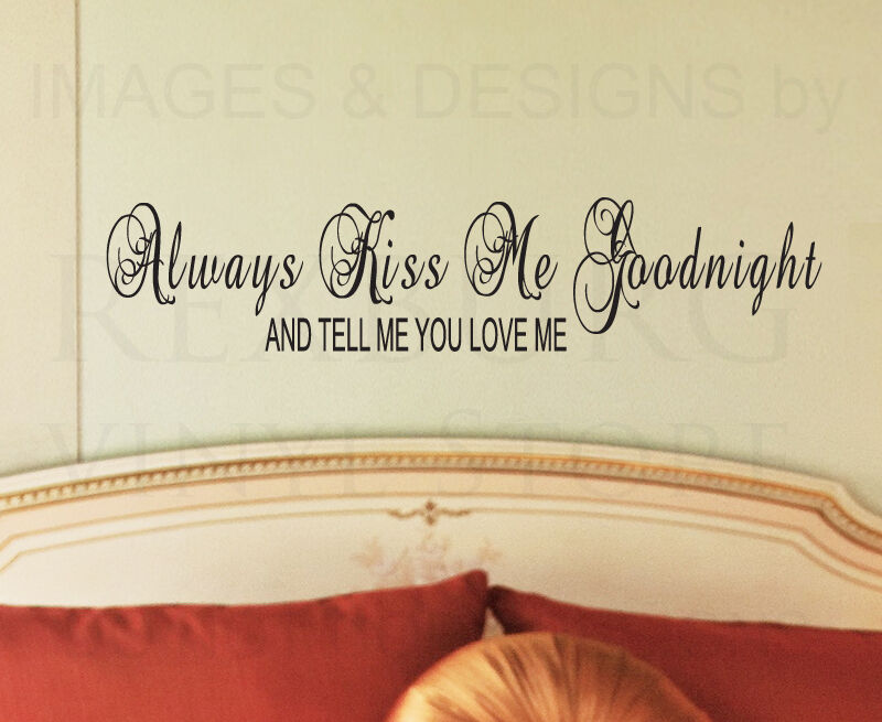 Wall Decal Sticker Quote Vinyl Tell Me You Love Me Always