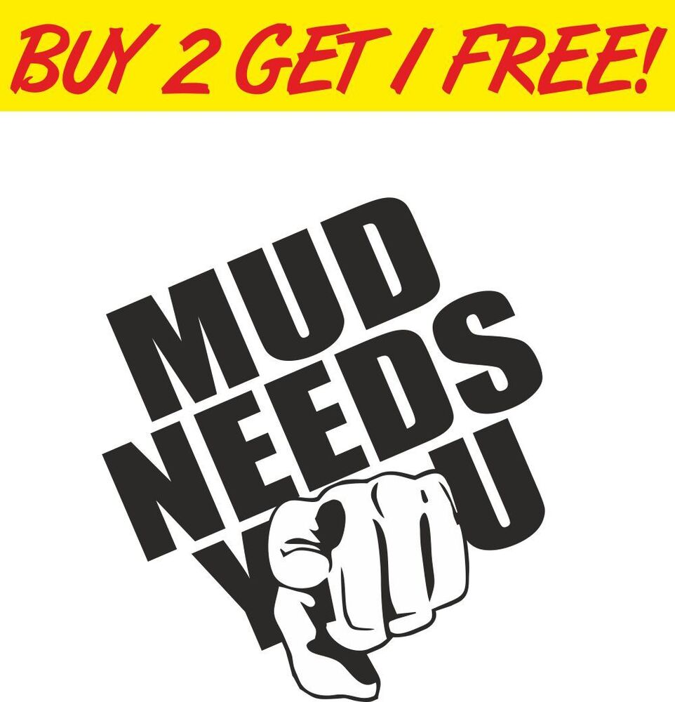 Mud needs you 4x4 off road window land rover vinyl sticker for Getting stickers off glass