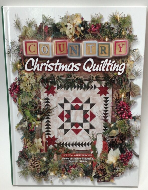 Country Christmas Quilting Quilt Patterns Projects Holiday