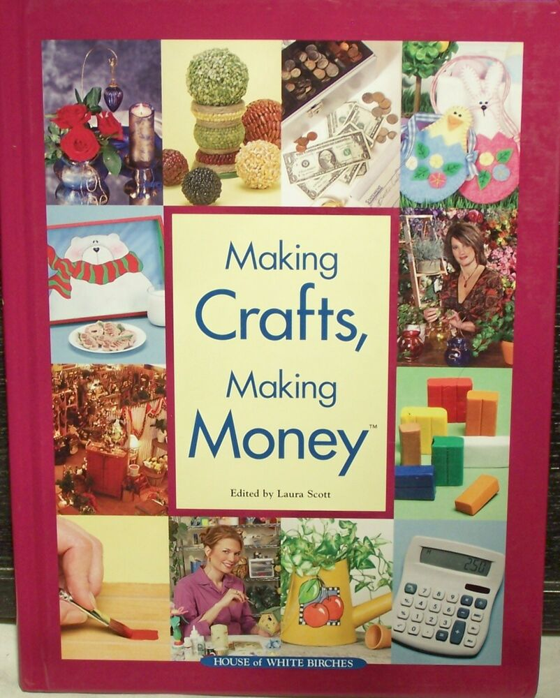 making crafts making money edited by laura scott ebay