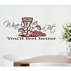 Wine a Bit You'll Feel Better #2 ~ Wall or Window Decal