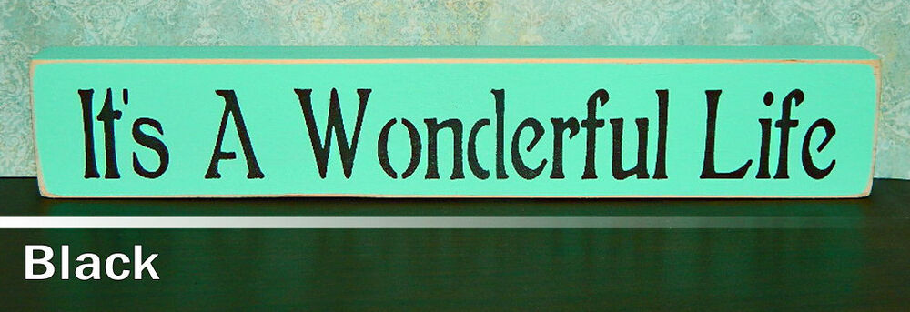 It 39 S A Wonderful Life Wooden Sign Shelf Sitter 21 Colors To Choose From Ebay
