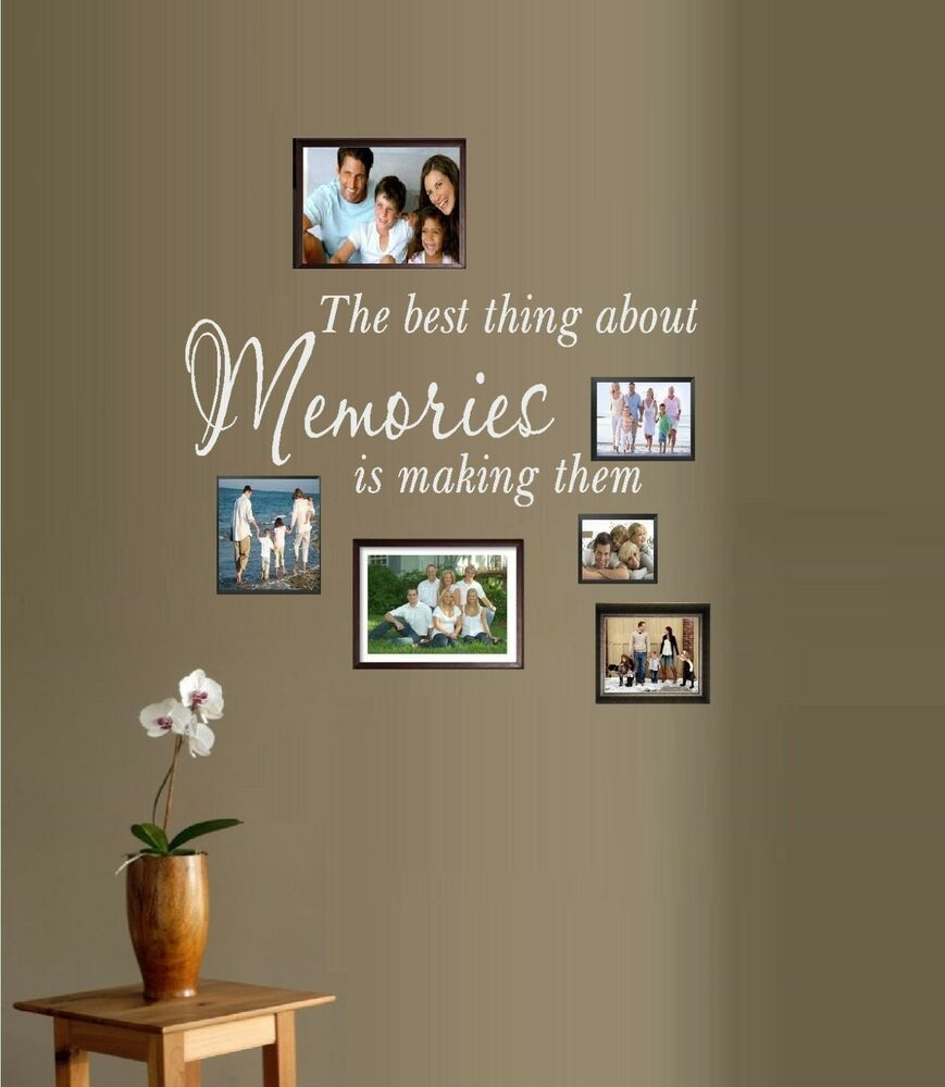 The Best Thing About Memories Is Making Them Wall Or