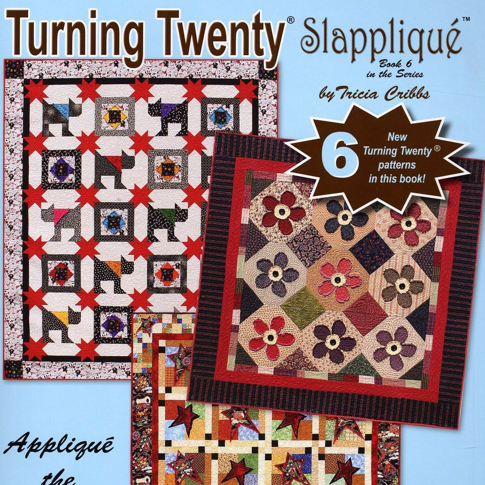 Quilt Patterns For 20 Fat Quarters : TURNING TWENTY SLAPPLIQUE 20 Fat Quarters 6 New Patterns Quilt Projects BOOK eBay