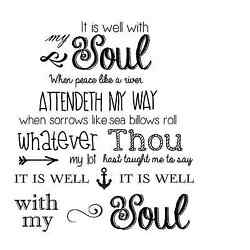 It Is Well With My Soul Vinyl Decal Wall Black or White Traditional 13.2'' x 17.5