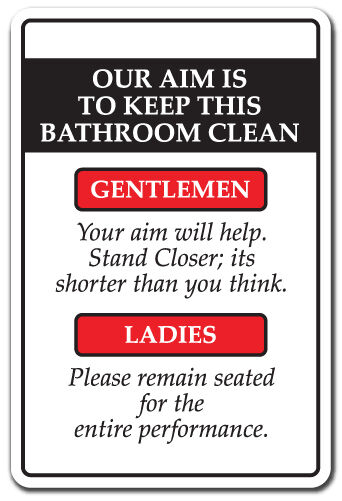 Our Aim Is To Keep This Bathroom Clean Novelty Sign Gift
