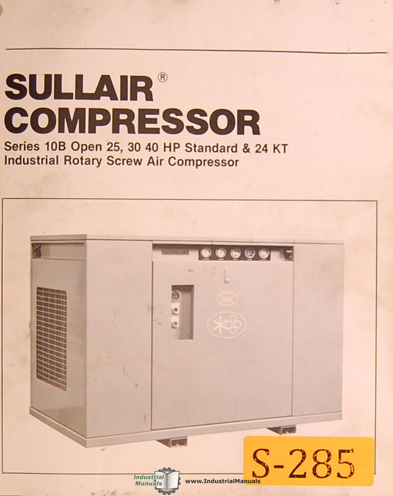 Sullair 10B Open 25, 30 40 HP Std. & 24KT, Compressor Operation & Parts  Manual | eBay