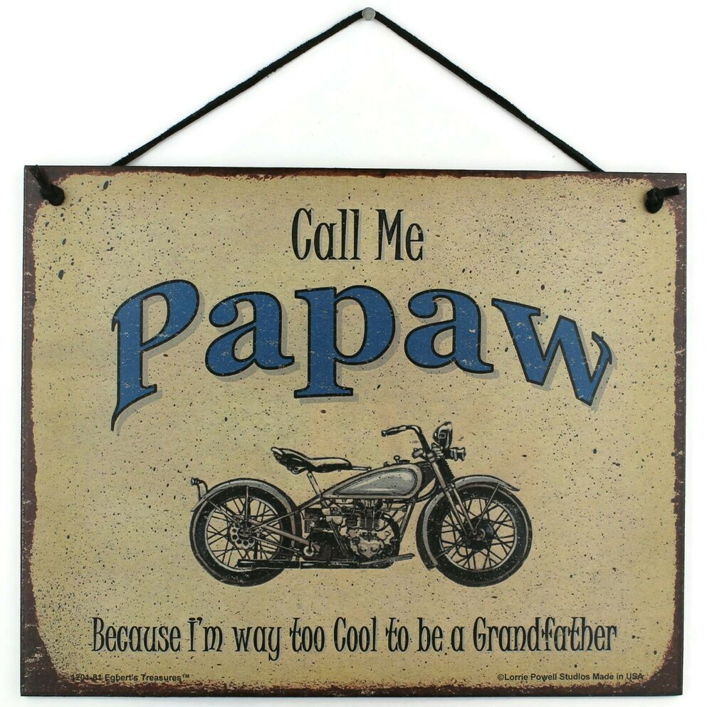 Cool Signs For Your Garage : Papaw s sign way to cool grandpa grandfather plaque biker