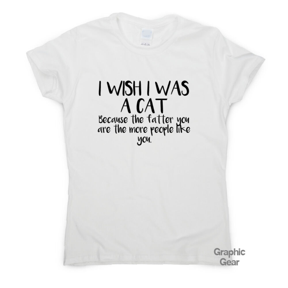 7260c20a8 Details about I wish I was a Cat - Funny gym t shirt gift mens womens fitness  tee novelty