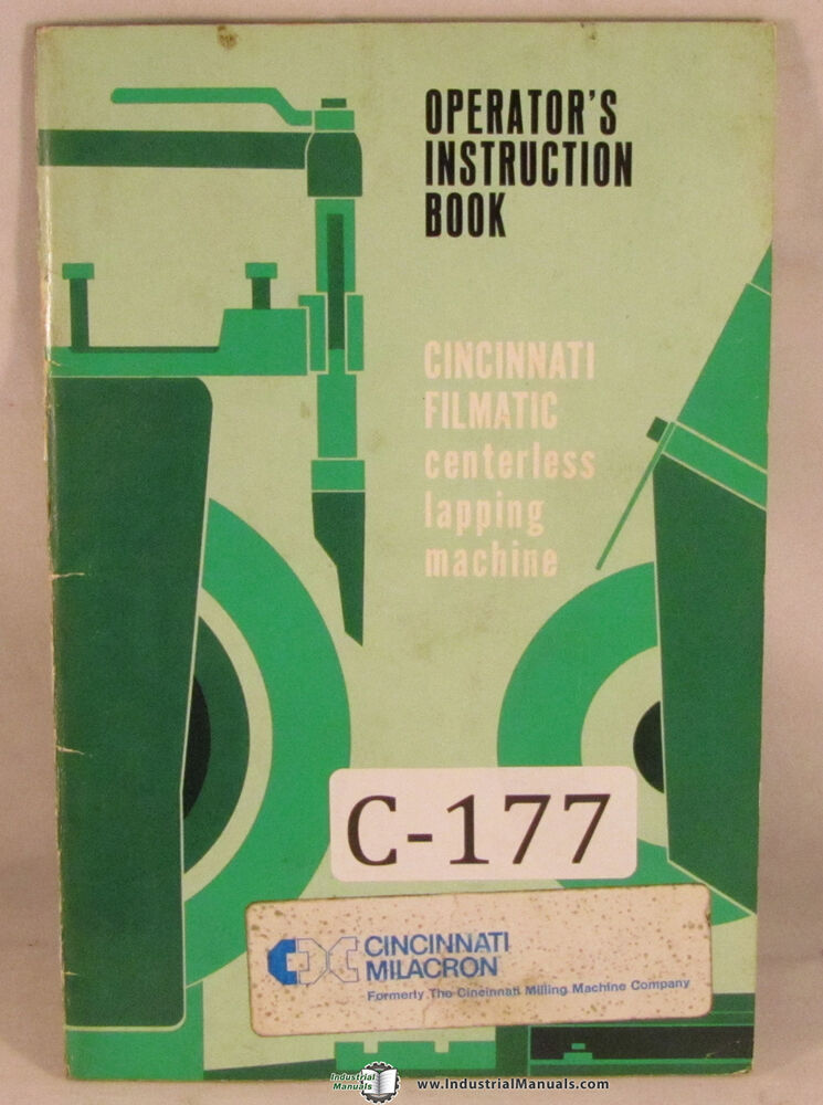 cincinnati milacron filmatic lapping machine operator instruct cincinnati milacron filmatic lapping machine operator instruct and parts manual