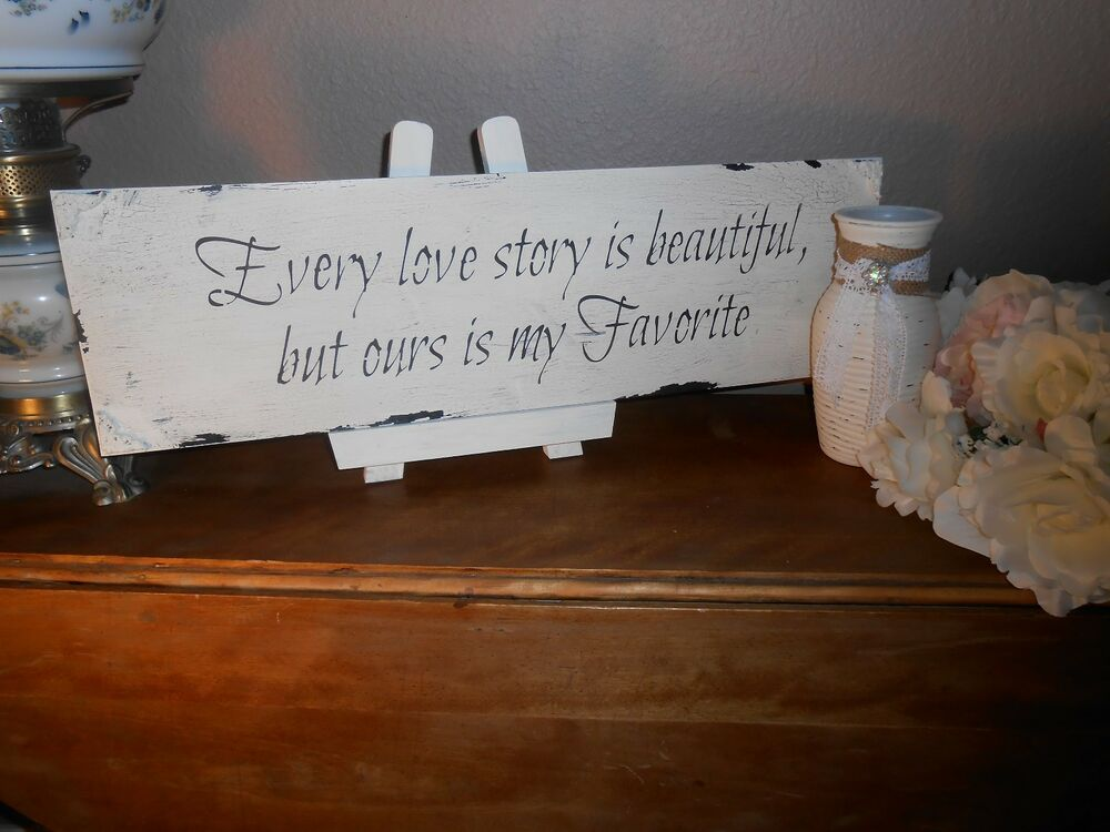 Every Love Story is Beautiful wedding sign Cottage, Chippy, Distressed ...