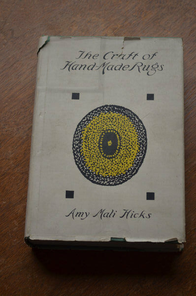 The Craft Of Hand Made Rugs Amy Mali Hicks 1936 Dust Jacket Ebay
