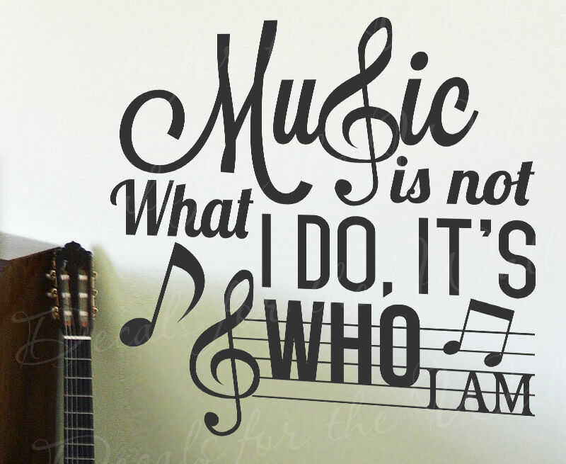 music is not what i do its who i am inspirational sticker