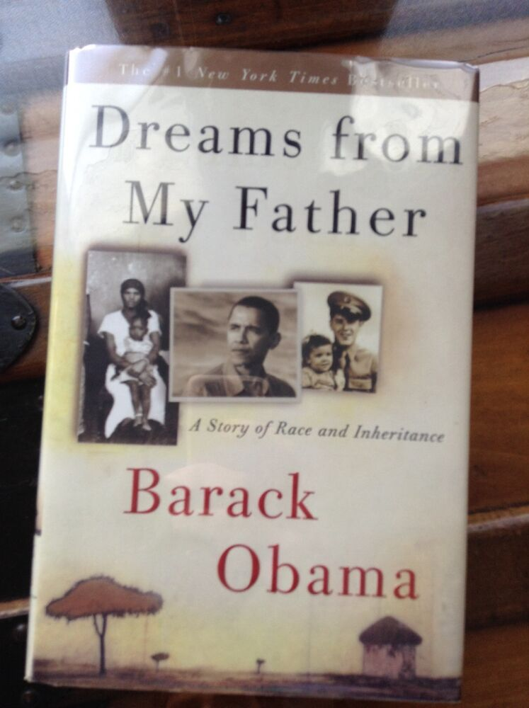 "essay on dreams from my father by barack obama ""barack obama's literary legacy"" highlights president's demonstrate that barack obama's 'dreams from my father' demands literary in her essay."