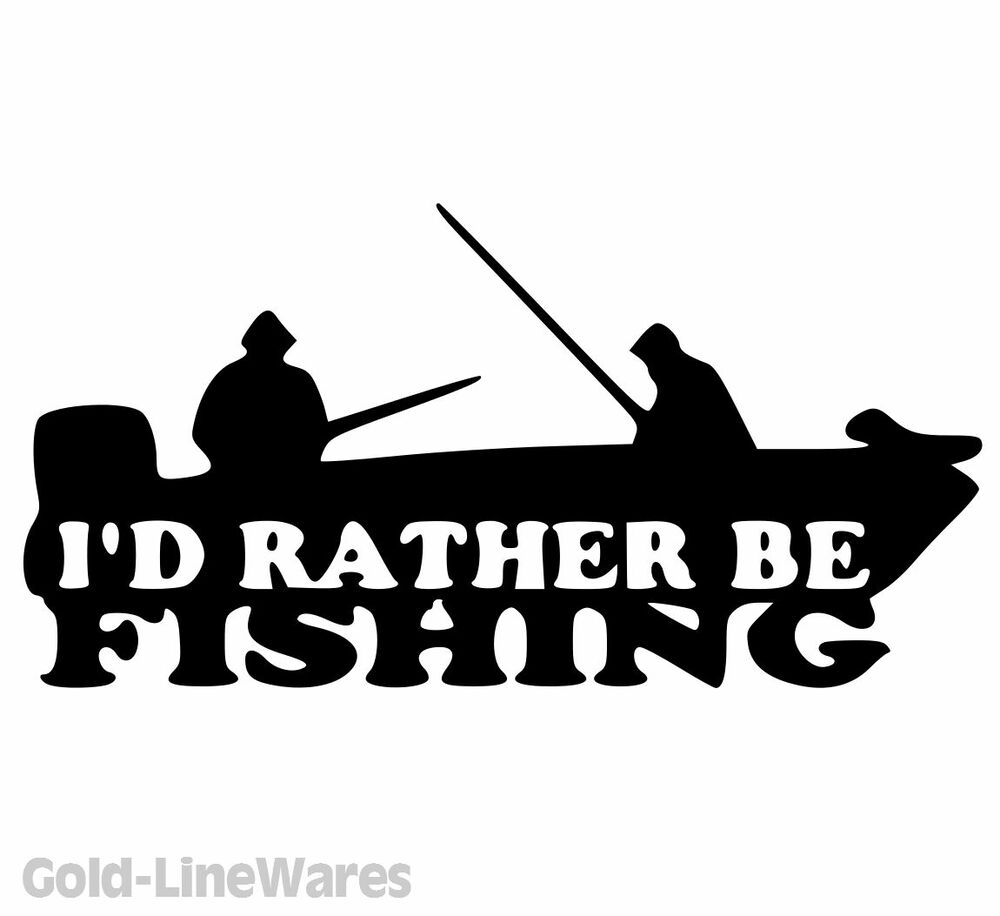 Id rather be fishing sticker boat bass lead kayak fish for Fishing boat decals