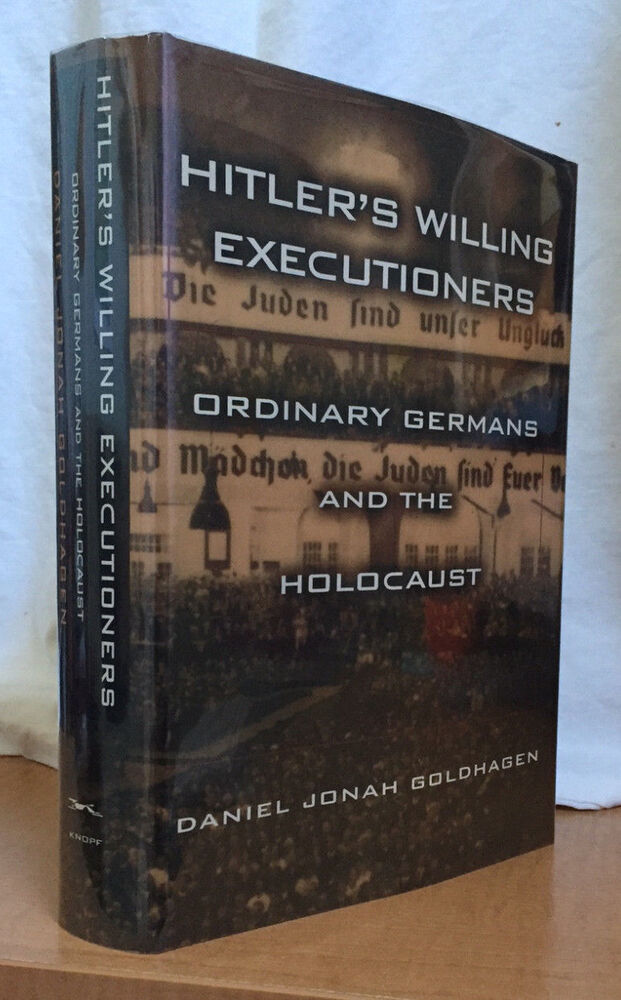 goldhagens thesis hitlers willing executioners