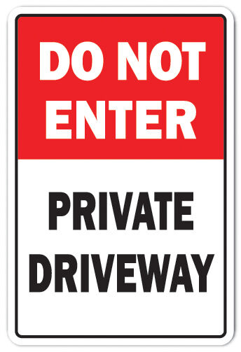 Do Not Enter Private Driveway Novelty Sign Prohibited