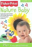 Nature Baby - Fisher Price (DVD, 2004) Discoveries from the great outdoors 3 mos