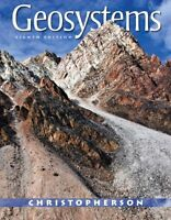 Geosystems: An Introduction to Physical Geography 8th