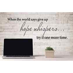 When the World says give up Vinyl Decal Wall Decor Sticker 7'' X 22'', B or W