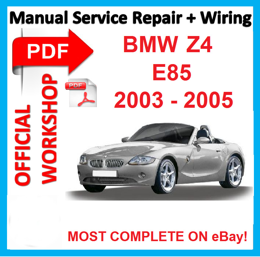 Bmw Z4 E85: # OFFICIAL WORKSHOP MANUAL Service Repair FOR BMW Z4 E85