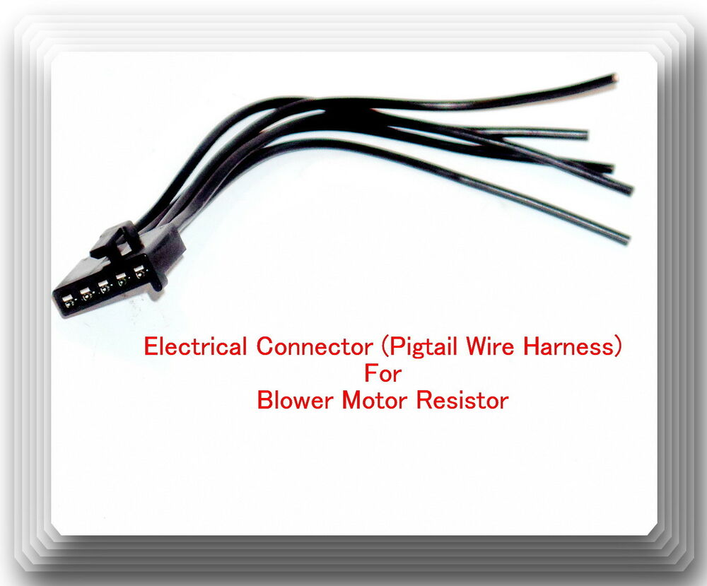 5 Wire Harness Pigtail Connector For Blower Motor Resistor Fits: GM Ford  Lincoln 601871667417 | eBay