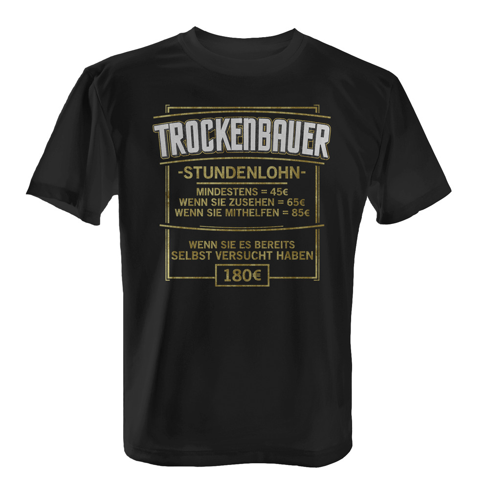 stundenlohn trockenbauer herren t shirt spruch bau. Black Bedroom Furniture Sets. Home Design Ideas