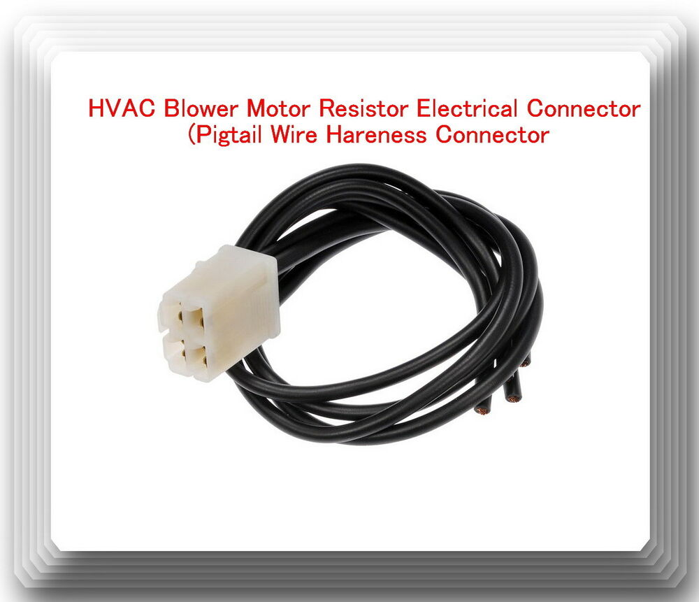 4 Wires HVAC Blower Motor Resistor Electrical Connector (Pigtail Wire  Harness) 601871672206 | eBay