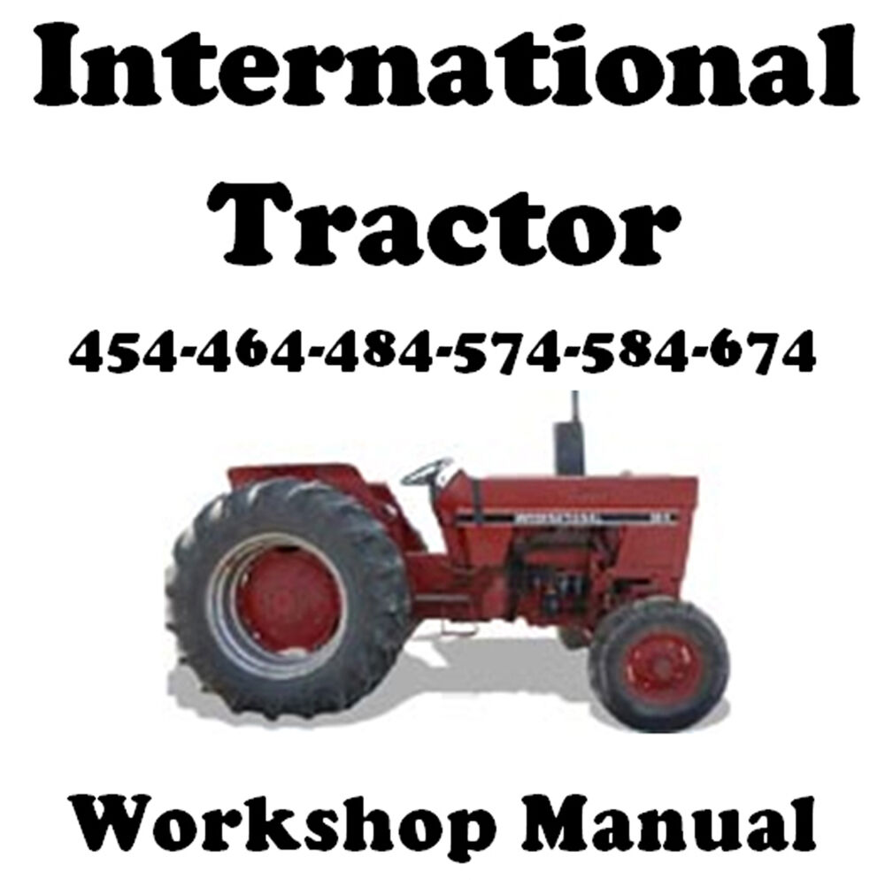 INTERNATIONAL 454 464 484 574 584 674 TRACTOR WORKSHOP MANUAL DIGITAL  DOWNLOAD | eBay