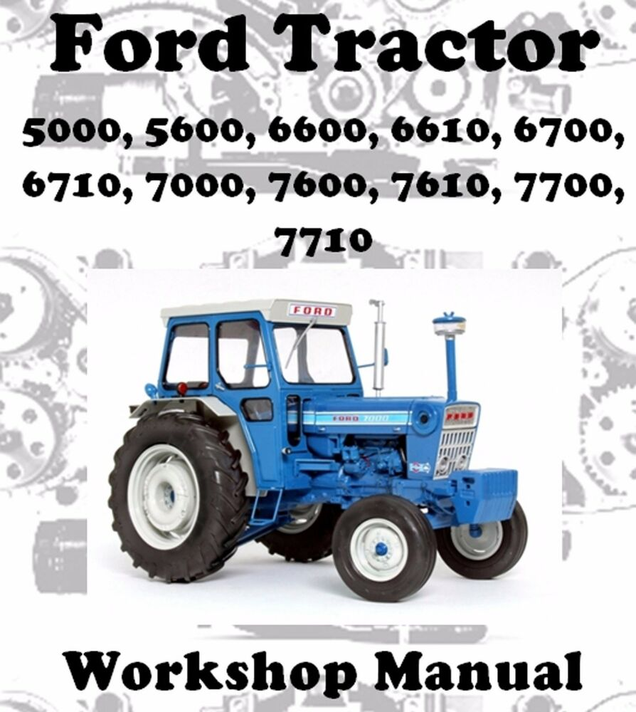 FORD TRACTOR 5000, 5600, 6600, 6610, 6700 to 7710 WORKSHOP MANUAL DOWNLOAD  | eBay