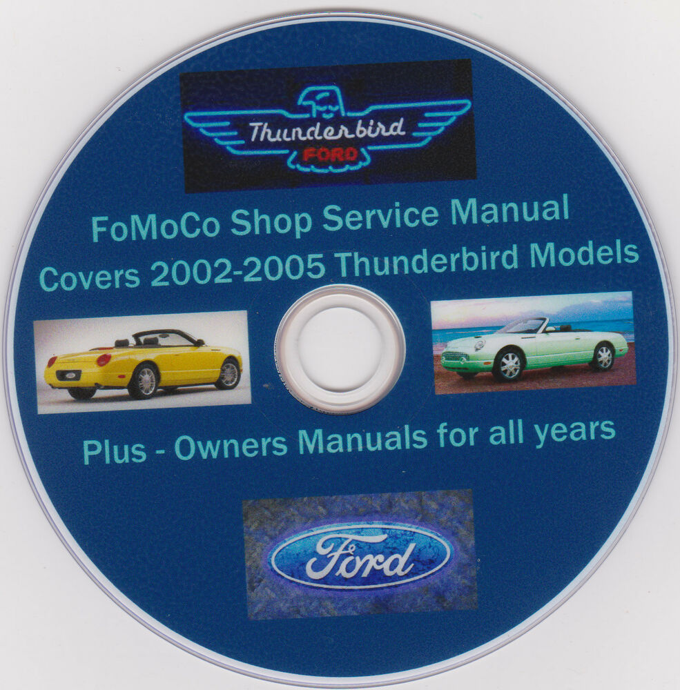 Ford THUNDERBIRD -2002 -2005 FoMoCo SHOP,SERVICE,MANUAL- PLUS Owners Manuals  | eBay