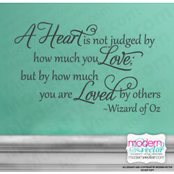 WIZARD OF OZ Quote Vinyl Wall Decal HEART IS NOT JUDGED Judy Garland Quote