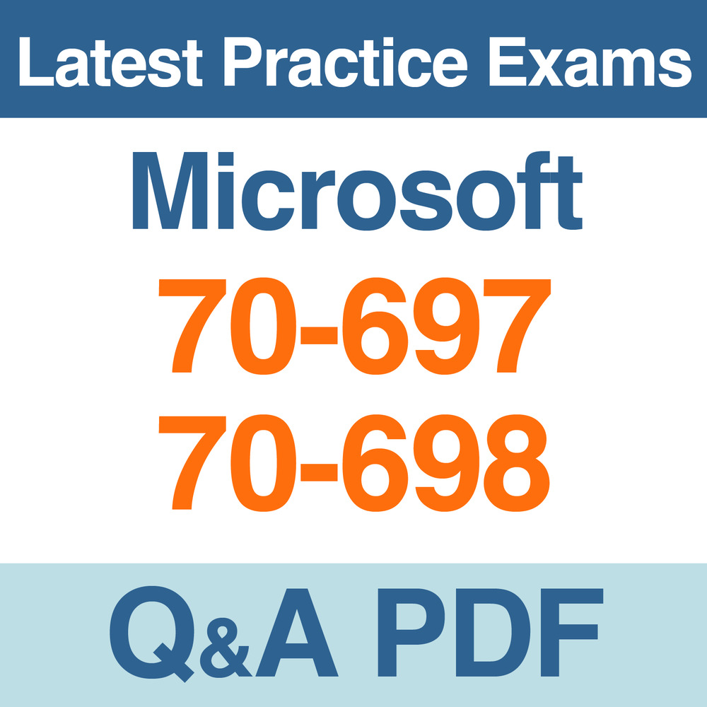 Microsoft Practice Tests 70 697 70 698 Certification Exams Qa Pdf
