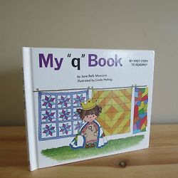 My First Steps to Reading My ''Q'' Book by Jane Belk Moncure EUC 1991