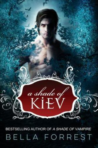 A Shade Of Vampire 8 A Shade Of Kiev Volume 8 Forrest Bella