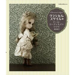 Classical Style Doll Coordinate Recipe /Japanese Handmade Doll Clothes Book