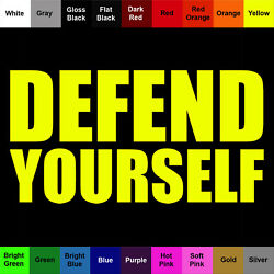 Defend Yourself Sticker - Home Business Car Defense Decal
