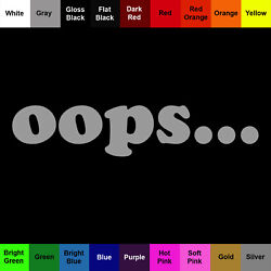 oops Sticker - Mistake Decal - Choose Color Size