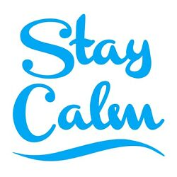 Stay Calm Sticker Vinyl Decal - Relax Words Phrases Choose Color Size