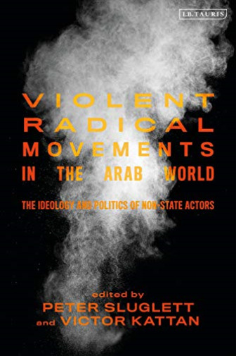 Royaume-UniViolent  Movements In The Arab World (The Ideology And Polit... BOOK NEUF