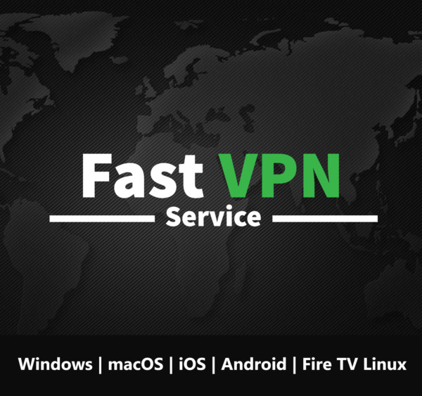 Fast VPN 1 Year Subscription Windows macOS iOS Android Fire TV Linux